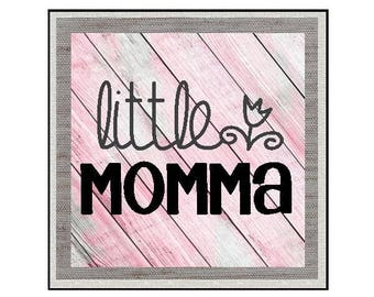 Little Momma Custom Request