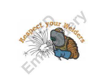 Welding - Machine Embroidery Design, Respect Your Welders