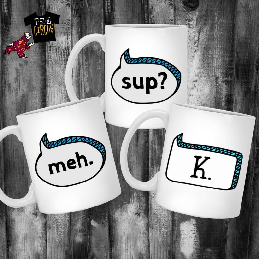 funny coffee mug statement mug mugs with words meh k sup
