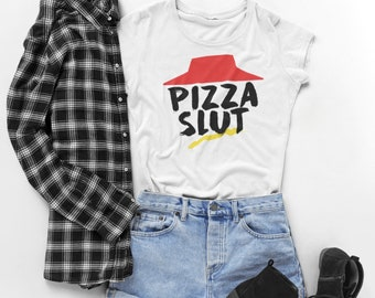 d15968342c Pizza Slut Shirt, Pizza Clothing and novelty tshirt. Womens Fit and Unisex  Bulk Order T Shirts