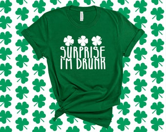 f22690d63 Surprise Im Drunk T-Shirt St. Patrick's Day Shirt Funny Drinking T-Shirt St  Paddys Day Shirt