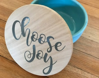 Choose Joy Dish