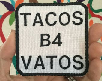 Tacos B4 Vatos embroidered iron on patch