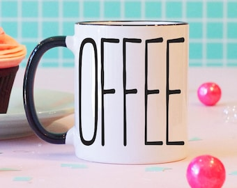 COFFEE Mug, gifts for her, gifts for him
