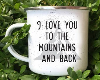 I Love You To The Mountains And Back Enamel Camper Mug, Camper Coffee Mug, Camping Gear, Camping Coffee Mug