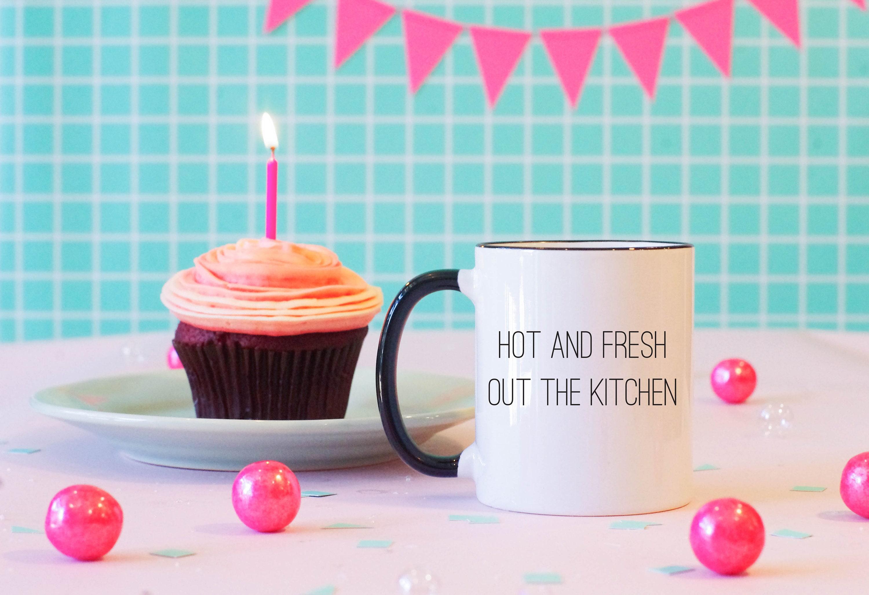 Hot and Fresh Out The Kitchen Mug Funny Coffee Mug Song