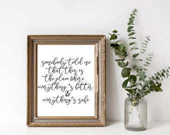 One Tree Hill quote | Everything's better... | black + white | 8x10 | DIGITAL print