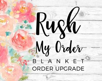 Order Upgrade - Rush My Order - Blanket Order Rush Upgrade