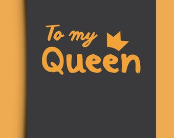 To My Queen - Greetings Card