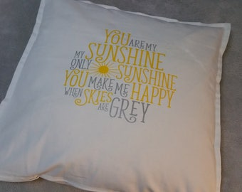 You Are My Sunshine My Only Sunshine Cushion Cover