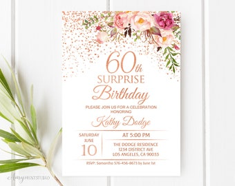 60th Surprise Birthday Invitation Floral Women Invite Rose Gold PERSONALIZED Digital File W99