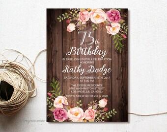 75th Birthday Invitation Floral Women Wood Rustic Invite PERSONALIZED Digital File W05