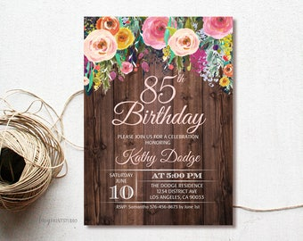 85th Birthday Invitation Rustic Floral Party Wood Invite PERSONALIZED Digital File W75