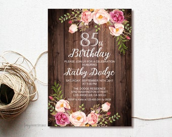 85th Birthday Invitation Floral Women Wood Rustic Invite PERSONALIZED Digital File W05