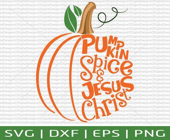 Pumpkin Spice And Jesus Christ Svg Pumpkin Svg For Girls Boy Etsy
