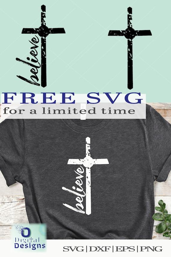 Believe Svg Cross Svg Free Svg Grunge Svg Christian Svg Jesus Etsy