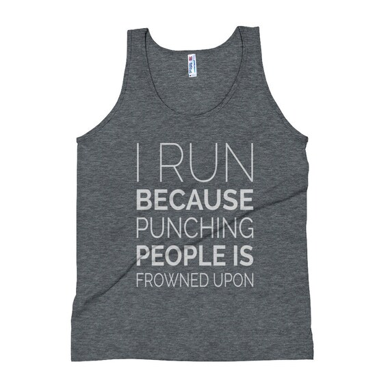 Unisex I Run Because Punching People is Frowned Upon Tank Top - Running Tank Tops - Triblend Singlet