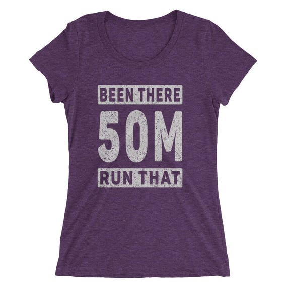 Women's Been There Run That 50-Miler Tri-Blend T-Shirt - Ultra-Marathon Runner - Run 50-Miles Short Sleeve T-Shirt