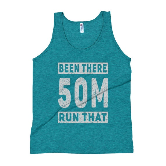 Unisex Been There Run That 50-Miles Tank Top - Running Tank Tops - Ultra Running - 50-Mile Runner - Triblend Singlet