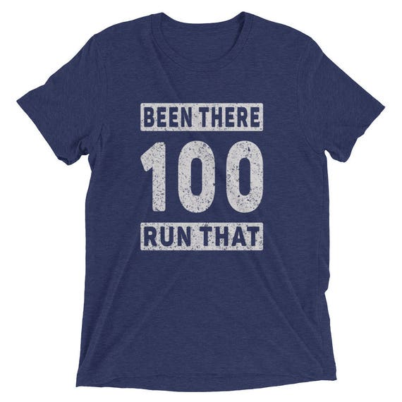 Men's Been There Run That 100-Mile Triblend T-Shirt - Run 100 - Ultramarathon Short Sleeve T-Shirt