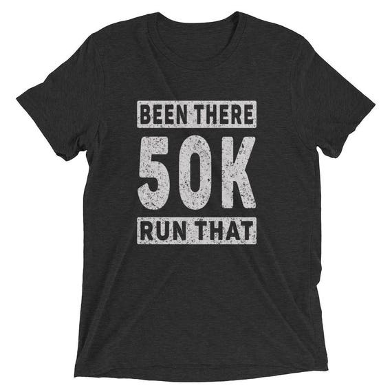 Men's Been There Run That 50K Tri-Blend T-Shirt - Run 50K - Ultramarathon Short Sleeve T-Shirt