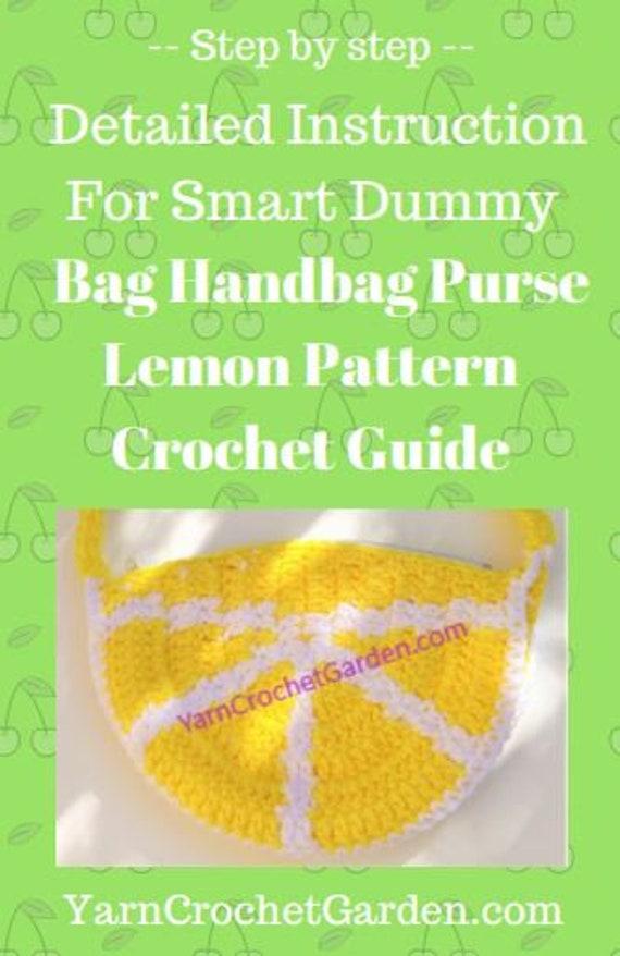 Crochet Pattern Bag Handbag Purse Lemon Guide Instruction Etsy