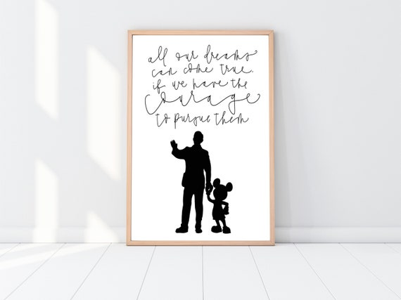 WALT DISNEY   Disney Quote   Mickey Mouse   Disneyland   All our dreams can  come true   Disney Printable   Calligraphy   Modern