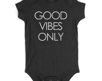 0254d8e1a5 Kids Streetwear Good Vibes Only Infant One Piece Snapsuit Bodysuit