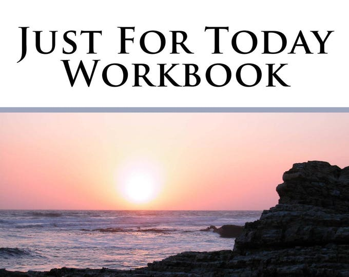 Just for Today Workbook