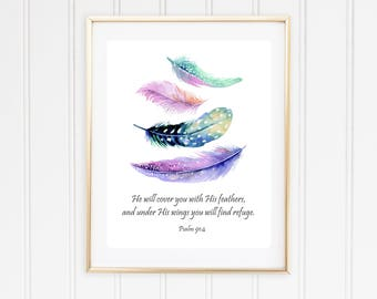 He will cover you with his feathers, and under his wings you will find refuge Psalm 91:4 Bible Verse Printable Art Print
