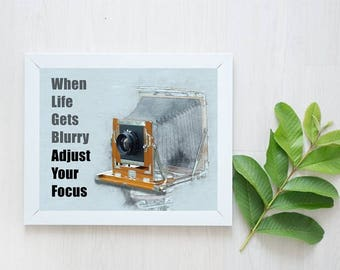 When Life Gets Blurry Adjust Your Focus Printable Art Print