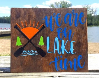 We are on Lake Time - Lake Sign - Camper Sign - Cabin Sign - Campground Sign - Vinyl Camper Sign - Vacation Home Sign - Lake Time Sign