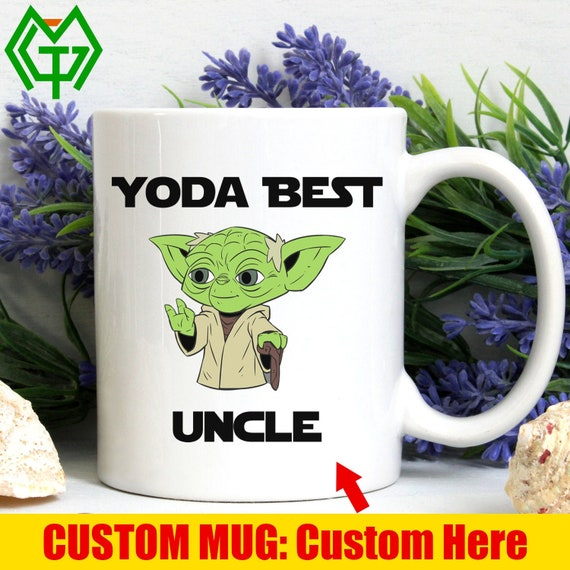 Yoda Best Uncle Mug, Funny Uncle Mug Gift From a Niece or Nephew to a Proud Uncle, Personalized Uncle Mug, Uncle Birthday Gift, New Uncle