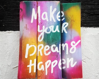 Wooden sign - Make Your Dreams Happen - pallet sign - inspirational- inspirational quote - wall sign - dream quote - gift - colourful gift