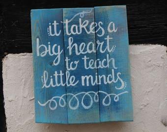 It takes a big heart to teach little minds - teacher gift - classroom decor - rustic sign - reclaimed wood - handmade sign - pallet sign