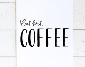 But First Coffee SIgn, But First Coffee Print, Rustic Decor, Farm House Decor, Quote Prints, Quote Wall Art, Kitchen Print, Kitchen Decor