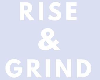 Rise & Grind Digital Download