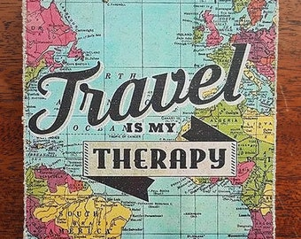 "Travel is my Therapy - 4x4"" Photo Mounted on Canvas - Map - Quotes - Words - Gift - Favor"