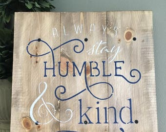 Stay Humble and Kind