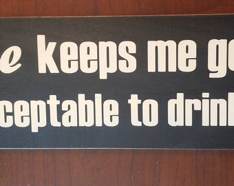 Coffee keeps me going until its acceptable to drink wine, Wooden sign