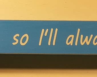 I have a brother so I will always have a friend 18 inch shelf sitter, wooden sign