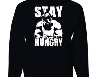 Stay Hungry Arnold Schwarzenegger Gym Bodybuilding crossfit Hooded Sweatshirt