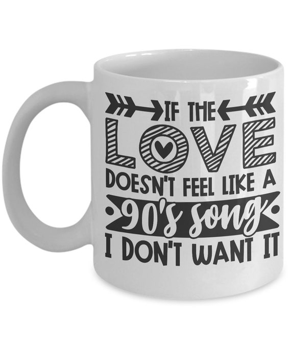 love s song funny coffee mug quotes saying gift for men