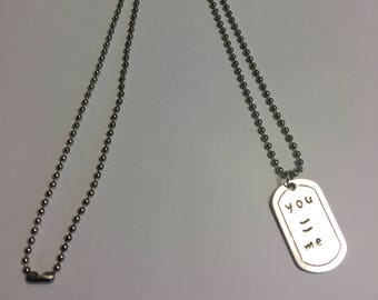 Dog Tag Necklace with You = Me