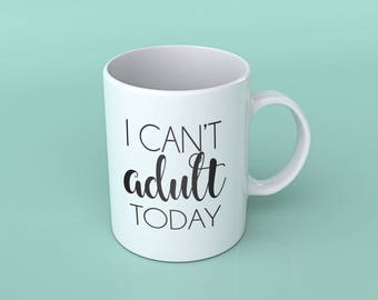 I Can't Adult Today Coffee Cup | Coffee Mug | 14 ox Coffee Mug | Cute Coffee Mug with Quote | Coffee Mug Gift | Perfect Gift |