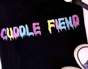 Cuddle Fiend Shirt Shirts with sayings Cuddle TShirt T Shirt about cuddles Shirts with funny sayings Cuddle Buddy T-shirt Present Gift