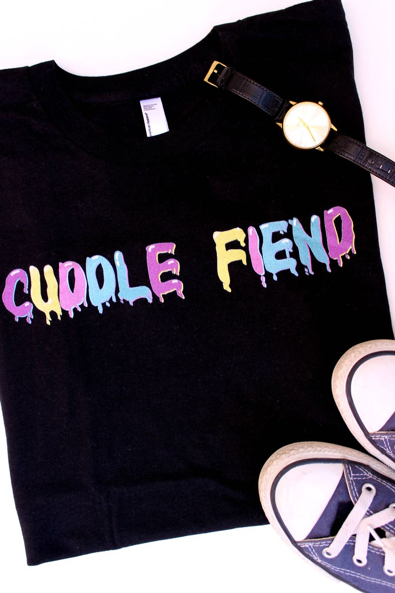 Cuddle Fiend Shirt Shirts with sayings Cuddle TShirt T Shirt image 0