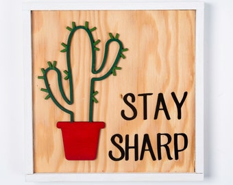 Cactus Sign Kit - Stay Sharp - Succulent Sign - Cactus Wall Sign - Cute Wood Sign -  DIY Painted Wall Sign Kit -  DIY Wood Sign Kit