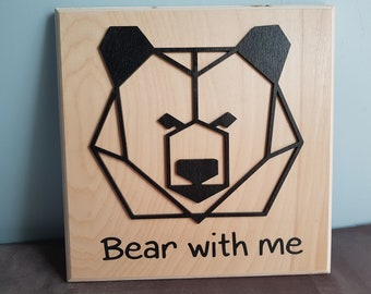 Bear Geometric Animals, Bear with me, Fun Wood Sign, Animal Wall Art,Low Poly Wall Art, Wood Decor Puns