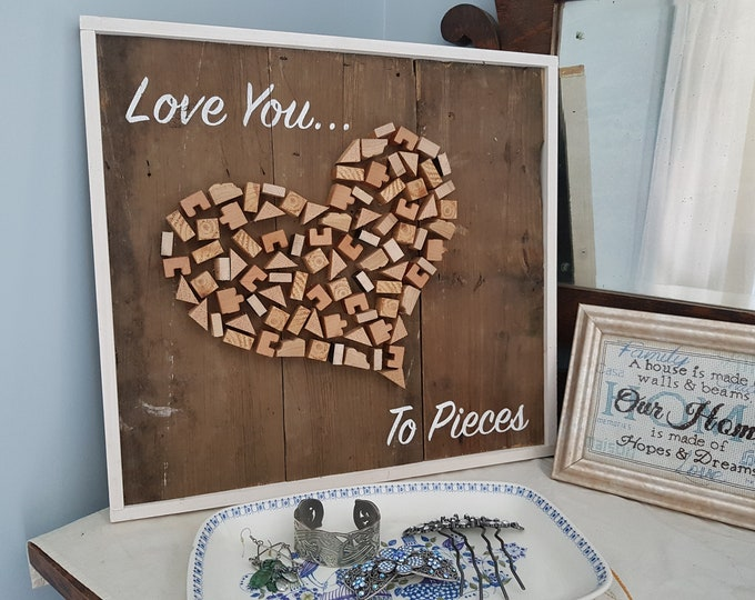 Love You to Pieces Sign - Romantic sign - Love sign - I love you wood sign - Cute wood sign - Gallery wall sign - Love wood sign